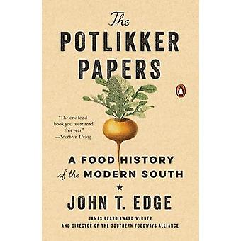 The Potlikker Papers - A Food History of the Modern South by John T. E