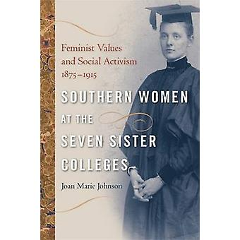 Southern Women at the Seven Sister Colleges - Feminist Values and Soci