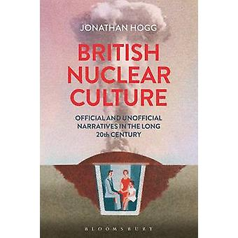 British Nuclear Culture - Official and Unofficial Narratives in the Lo