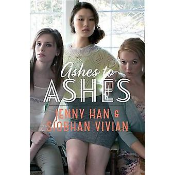 Ashes to Ashes by Jenny Han - Siobhan Vivian - 9781442440821 Book