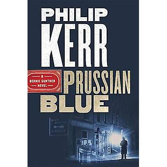 Prussian Blue by Philip Kerr - 9781524756154 Book