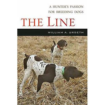 The Line - A Hunter's Passion for Breeding Dogs by William Urseth - 97