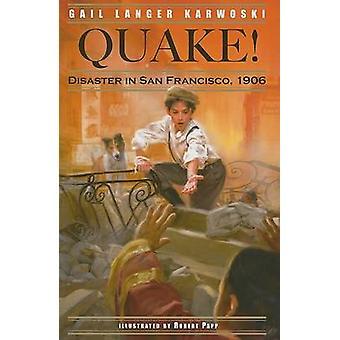 Quake! - Disaster in San Francisco - 1906 by Gail Langer Karwoski - Ro