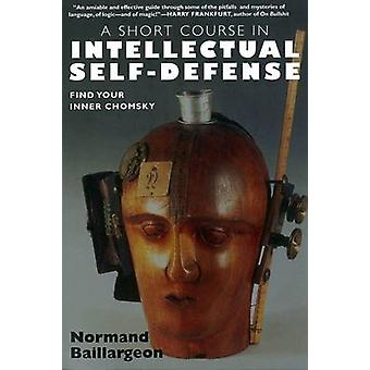 A Short Course in Intellectual Self-defense - Find Your Inner Chomsky