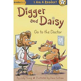 Digger and Daisy Go to the Doctor by Judy Young - Dana Sullivan - 978