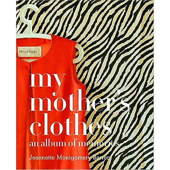 My Mother's Clothes by Jeannette Montgomery Barron - 9781599620770 Bo