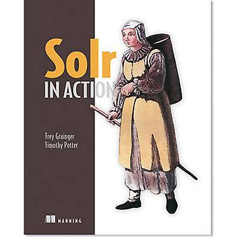 Solr in Action by Trey Grainger - Timothy Potter - 9781617291029 Book