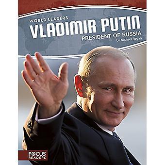 Vladimir Putin - President of Russia by Michael Regan - 9781635175516