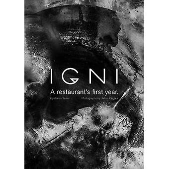 Igni - A restaurant's first year by Aaron Turner - 9781743792650 Book