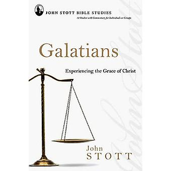 Galatians - Experiencing the Grace of Christ by John R. W. Stott - 978