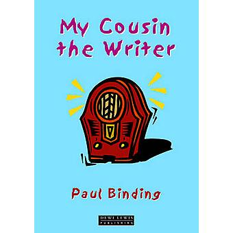 My Cousin the Writer by Paul Binding - 9781899235094 Book