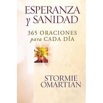 Esperanza y Sanidad - 365 Oraciones Para Cada Dia by Stormie Omartian