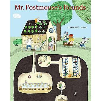 Mr. Postmouse's Rounds by Marianne Dubuc - Yvette Ghione - Marianne D