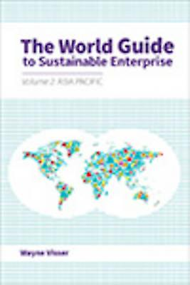 World Guide to Sustainable Enterprise by Wayne Visser