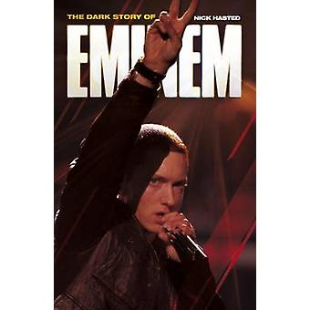 Dark Story of Eminem Updated Edition by Hasted & Nick