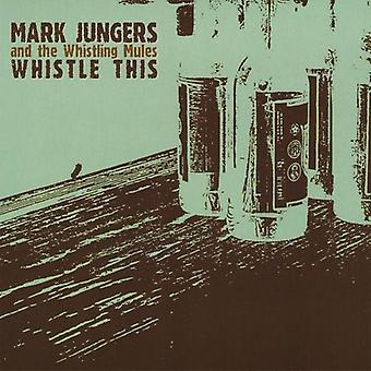 Mark Jungers & die Maultiere Pfeifen - Pfeifen [CD] USA import