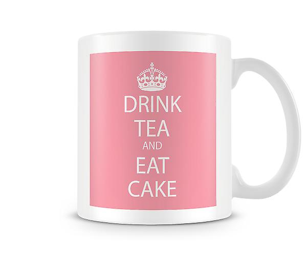 Drink Tea And Eat Cake Printed Mug