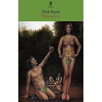 Wanderlust (Main) by Nick Payne - 9780571272884 Book
