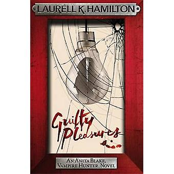 Guilty Pleasures by Laurell K. Hamilton - 9780755355297 Book