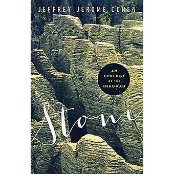 Stone - An Ecology of the Inhuman by Jeffrey Jerome Cohen - 9780816692