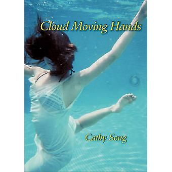 Cloud Moving Hands by Cathy Song - 9780822960003 Book