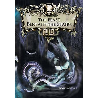 The Beast Beneath the Stairs by Michael S. Dahl - 9781406212815 Book