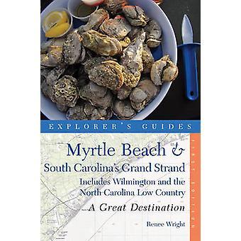 Explorer's Guide Myrtle Beach & South Carolina's Grand Strand - A Grea