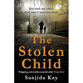 The Stolen Child by Sanjida Kay - 9781782396925 Book