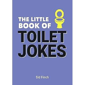 Le petit livre des blagues de toilette - la Collection ultime de merde plaisanterie