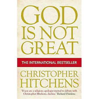 Gud är inte stor - hur religionen förgiftar allt (Main) av Christoph