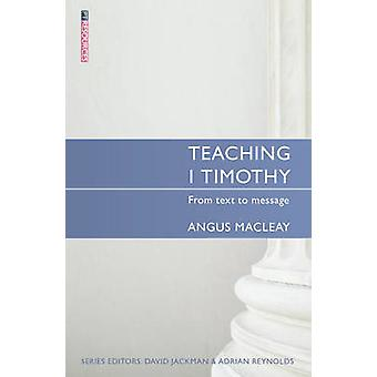 Teaching I Timothy - from Text to Message by Angus MacLeay - 978184550