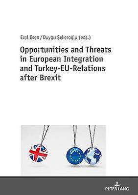 Opportunicravates and Threats in European Integration and Turkey-EU-Relat