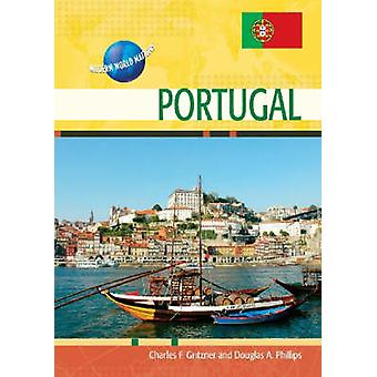Portugal by Charles F. Gritzner - Douglas A. Phillips - 9780791092576