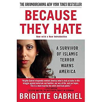 OMDAT ze haten: Een overlevende van islamitische terreur waarschuwt Amerika