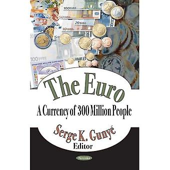 The EURO: A Currency of 300 Million People