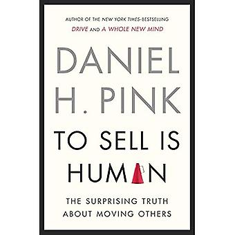 Att sälja är mänskligt: Den överraskande sanningen om att flytta andra