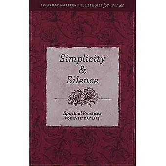 Simplicity & Silence: Spiritual Practices for Everyday Life (Everyday Matters Bible Studies for Women)