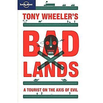 Tony Wheeler's Badlands: A Tourist on the axis of evil