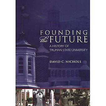 Founding the Future A History of Truman State University