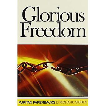 La liberté glorieuse: L'excellence de l'Évangile au-dessus des lois (livres de poche puritaines)