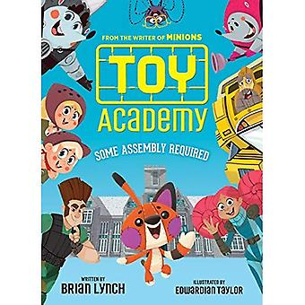 Toy Academy: Some Assembly Required (Toy Academy)