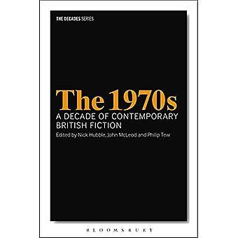A década de 1970: Uma década da ficção britânica contemporânea (décadas série)