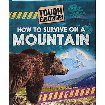Tuff guider: Hur man överlever på ett berg (tuff guider)