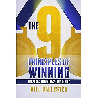 The Nine Principles of Winning: In Sports, in Business, and in Life