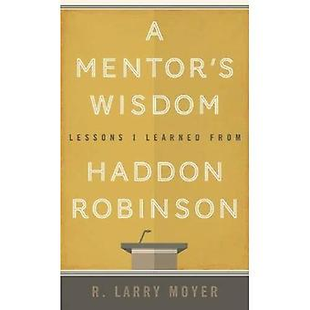 A Mentor's Wisdom: Lessons I Learned from Haddon Robinson