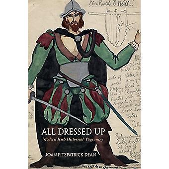 Todos vestidos para arriba - boato histórico irlandés moderno por Joan Fitzpatrick