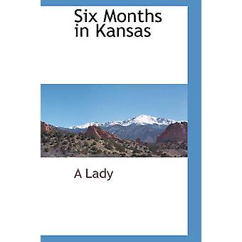Six Months in Kansas by Lady & A