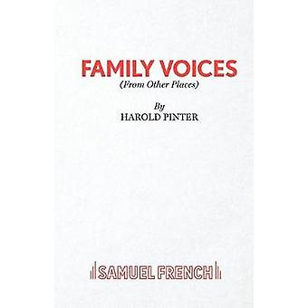 Family Voices from other places  A Play by Pinter & Harold