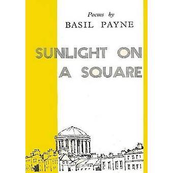 Sonnenlicht auf ein Quadrat von Payne & Basilikum