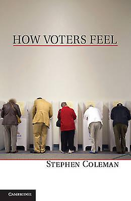 How Voters Feel by Colehomme & Stephen